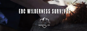 Every Day Carry Wilderness Survival