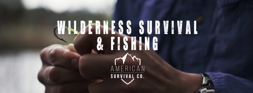 Wilderness Survival and Fishing