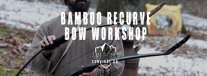 Bamboo Recurve Bow Workshop