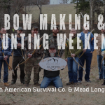 Bow Making & Hunting Weekend with Mead Longbows & American Survival
